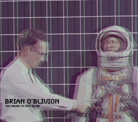 Brian O'blivion - Too Drunk To Vote 06-09