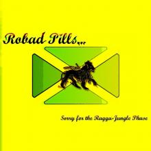 Robad Pills - Sorry For The Ragga Jungle Phase