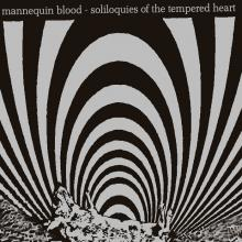Mannequin Blood - Soliloquies Of The Tempered Heart